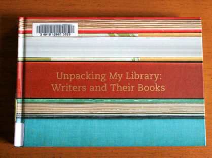 Unpacking My Library, Unpacking My Library Writers and Their Books, Writers and Their Books,