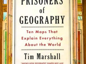 Prisoners of Geography (Book Review)