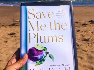 Save Me the Plums (Book Review with Recipes)