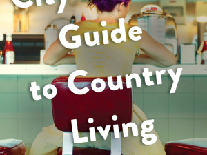 City Bakers Guide to Country Living (Book Review)