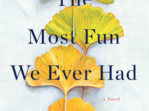 The Most Fun We Ever Had (Book Review)