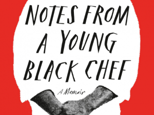 Notes from a Young Black Chef (Book Review)